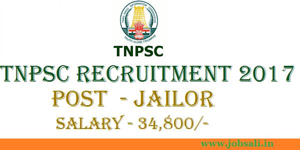 TNPSC Notification 2017, TNPSC Jailor Online application form, Govt jobs in Tamilnadu