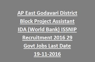 AP East Godavari District Block Project Assistant IDA (World Bank) ISSNIP Recruitment 2016 29 Govt Jobs