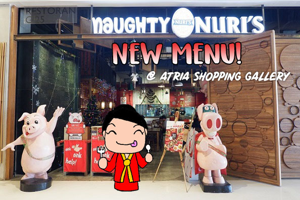【FOOD】Naughty Nuri's @ Atria Shopping Gallery