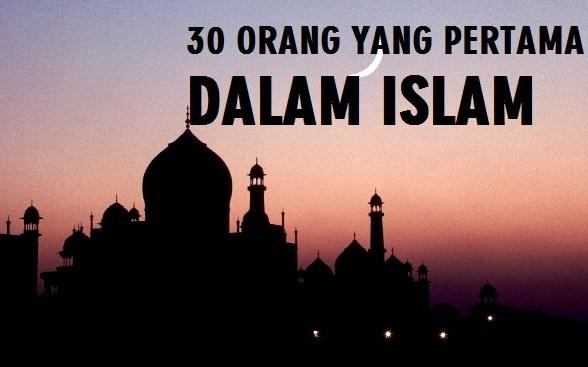 Penting Diketahui, inilah 30 Orang Pertama dalam Islam