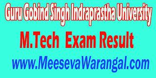 Guru Gobind Sinh Indraprastha University M.Tech (CSE,ECE) IV Sem 2016 Exam Results