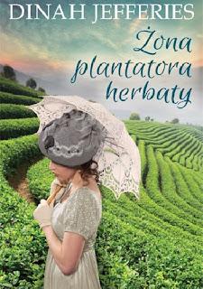 Żona plantatora herbaty - Dinah Jefferies
