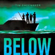 The Maniacal Bookworm: Below the Surface by Tim Shoemaker