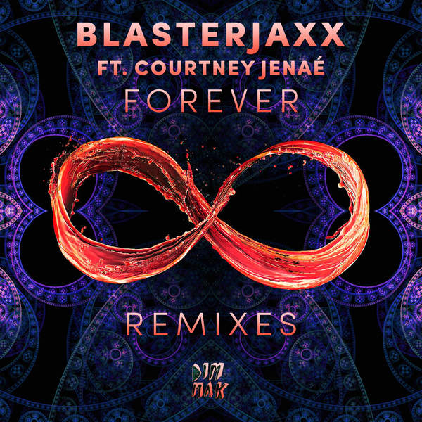 BlasterJaxx - Forever (feat. Courtney Jenaé) [Remixes] - EP Cover