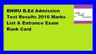 BNMU B.Ed Admission Test Results 2016 Marks List & Entrance Exam Rank Card