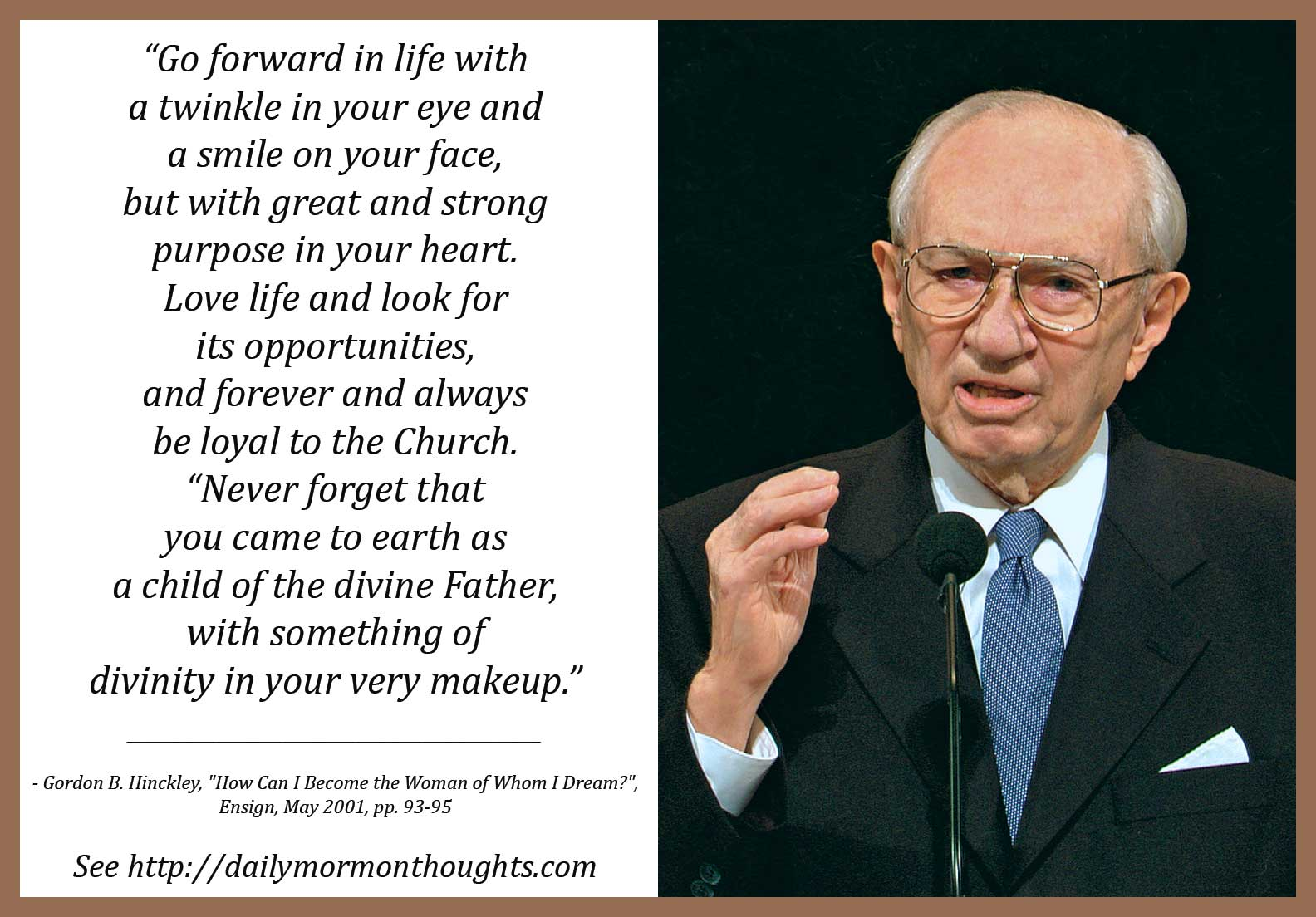 Daily Thought From Modern Prophets Gordon B Hinckley On Loving Life And Reaching Our Divine Potential