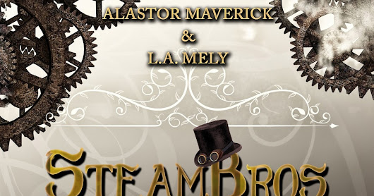 L'armonia dell'imperfetto. Steambros Investigations - Alastor Maverick & L. A. Mely
