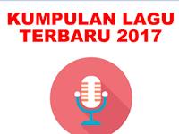 Kumpulan Lagu Indonesia Terbaru dan Terpopuler 2017