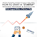 How to start a Start-up - A Startup Boot Camp