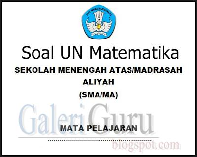 Soal UN Matematika Sma 2018 Dan Pembahasannya Pdf - Guru Matpel SMA