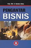Judul : PENGANTAR BISNIS Pengarang : Prof. Dr. H. Buchari Alma Penerbit : Alfabeta