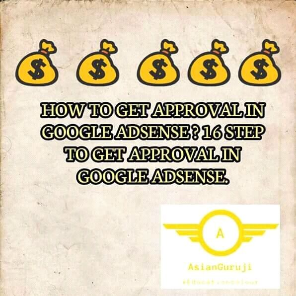 How to get approval in Google AdSense? 16 Step to get Approval in Google AdSense.