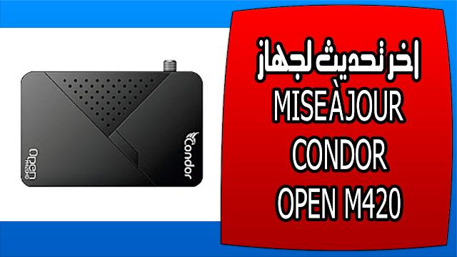اخر تحديث لجهاز MISE À JOUR CONDOR OPEN M420