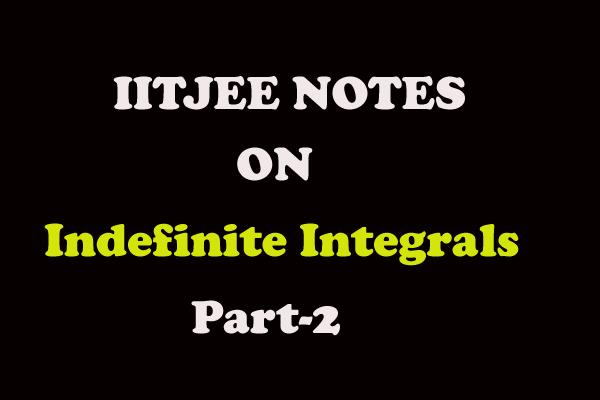 indefinite integrals notes
