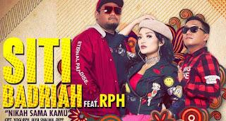 Lirik Lagu Nikah Sama Kamu - Siti Badriah Ft RPH