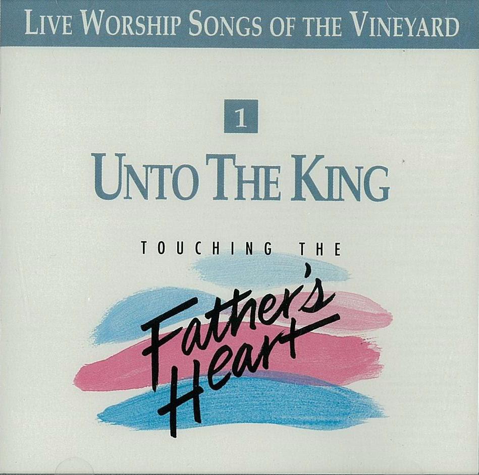 Vineyard Music-Unto The King-