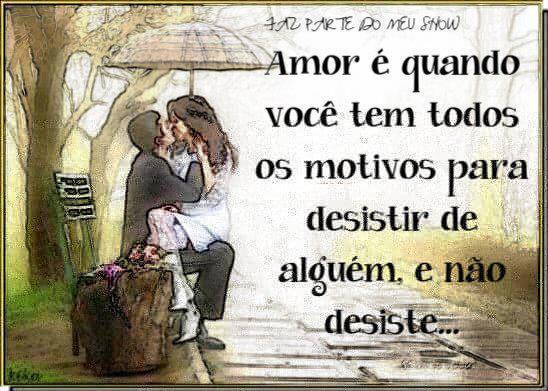 Amor Verdadeiro é Aquele Que O Vento Nunca Leva E A: O Amor De Verdade é Aquele Que Ou Fica Ou Leva Consigo Mas