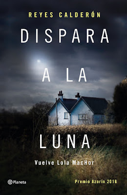 LIBRO - Dispara a la luna  Reyes Calderón (Planeta - 12 Abril 2016) NOVELA | Edición papel & digital ebook kindle Comprar en Amazon España