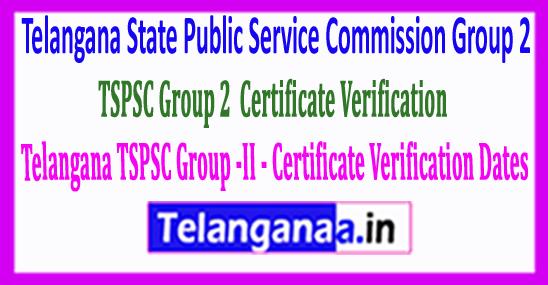 Telangana TSPSC Group-II - 2018 Certificate Verification Dates