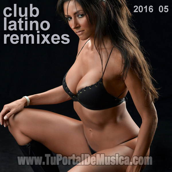 Club Latino Remixes Vol. 5 (2016)