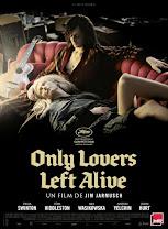 Sólo los amantes sobreviven<br><span class='font12 dBlock'><i>(Only Lovers Left Alive)</i></span>