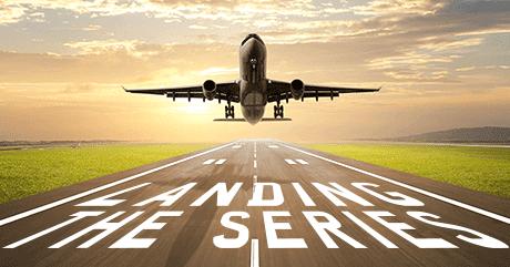 Landing the Series