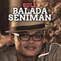 Lirik Lagu Sule - Balada Seniman