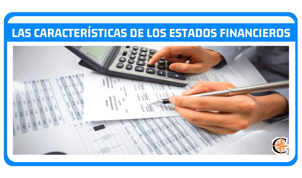Las Características de los Estados Financieros