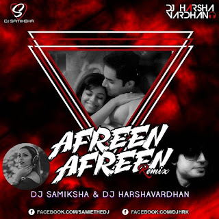 afreen-afreen-coke-studio-9-dj-samiksha-amp-dj-harshavardhan-mix