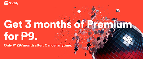 Get 3 Months of Spotify Premium for only P9.00 before promo ends!