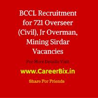 BCCL Recruitment for 721 Overseer (Civil), Jr Overman, Mining Sirdar Vacancies