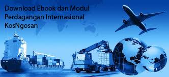 Download Kumpulan Modul Ebook Mata Kuliah Perdagangan Internasional Terbaru Gratis