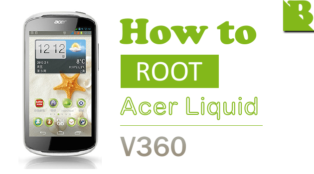 How To Root Acer Liquid E1 (V360) And Install Custom Recovery