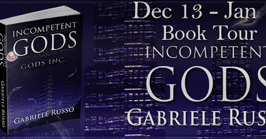 Blog Tour Spotlight & Giveaway - Incompetent Gods by Gabriele Russo