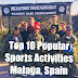 Top 10 Popular Sports Activities, Malaga Spain