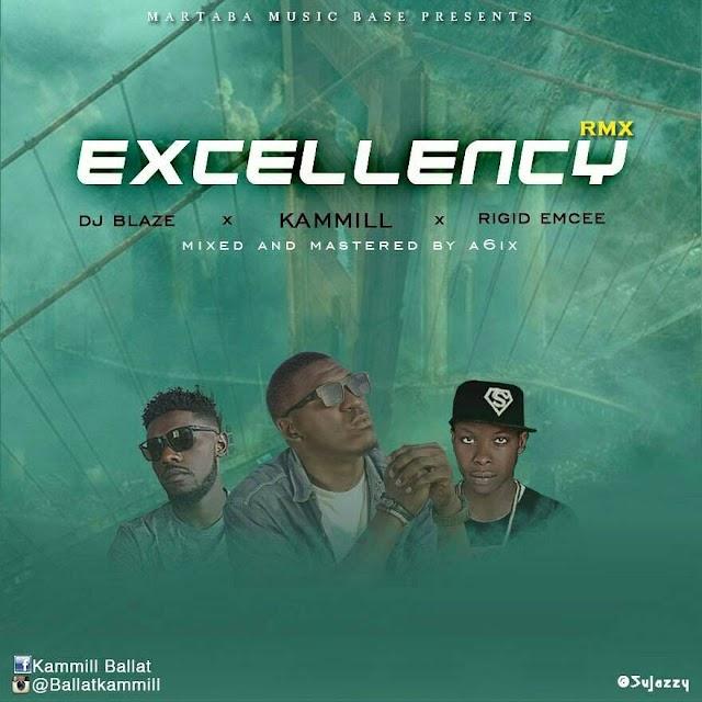 EXCELLENCY remix- KAMMILl x DJ BLAZE x RIGID EMCEE