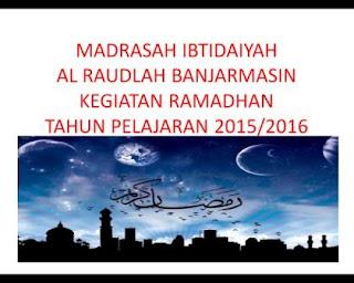 Kegiatan Ramadhan MI Al Raudlah 1437 H/2016 M