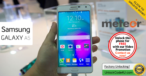 Factory Unlock Code Samsung Galaxy A5 from Meteor