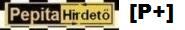 Pepita Hirdető [P+]