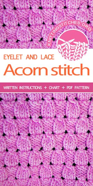 Knitting Stitches -- Free Knitting. Lovely Knitted Lace stitch pattern. Knit Acorn Stitch. #knittingstitches #knittingpatterns