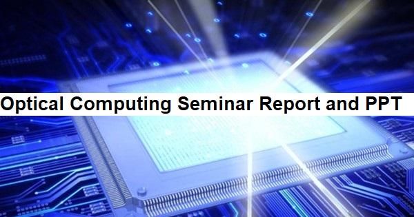 Optical Computing Seminar Report and PPT