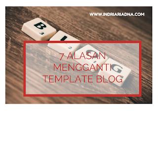 mengapa harus mengganti template blog