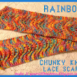 Rainbow Chunky Lace Knitted Scarf
