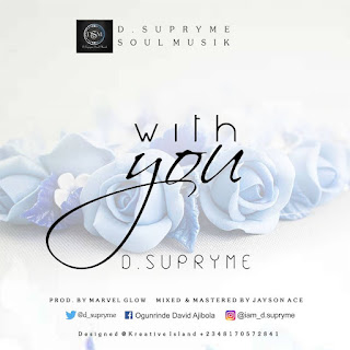 DOWNLOAD MP3: D.Supryme – With You