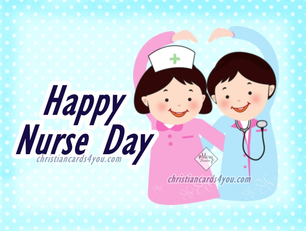 Happy Nurse Day quotes, christian quotes for nurses on their happy day, may 12, 2017, USA, Canada.  Nice image for nurses by Mery Bracho.