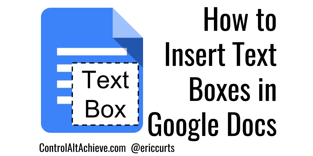 Control Alt Achieve How To Insert Text Boxes In Google Docs - Google docs google docs