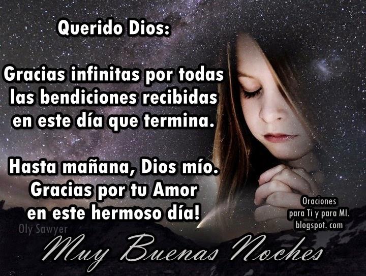 Querido Dios: Gracias infinitas  por todas las bendiciones recibidas en este día que termina.