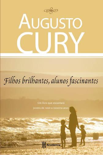 Filhos brilhantes alunos fascinantes Augusto Cury