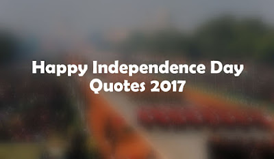 Happy Independence Day Quotes 2017