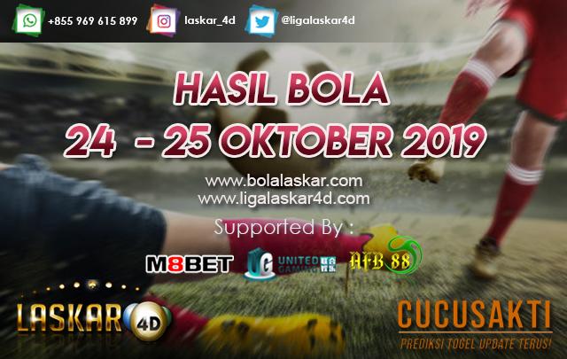 HASIL BOLA JITU TANGGAL 24  – 25 OKTOBER 2019